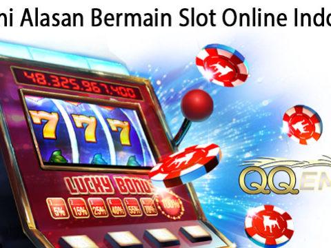 Pahami Alasan Bermain Slot Online Indonesia